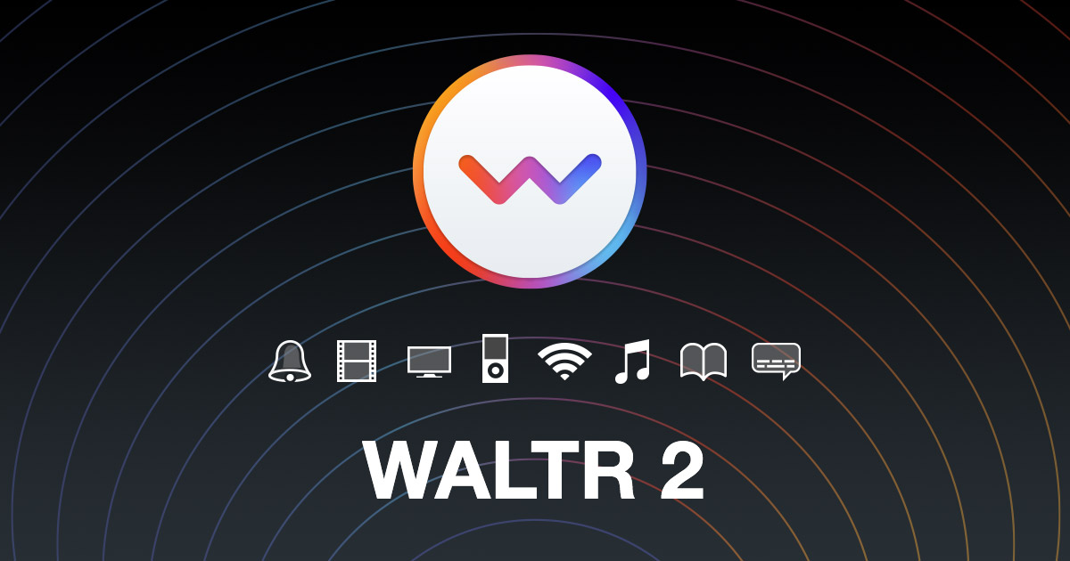WALTR 2 will put music onto iPhone or iPod in seconds
